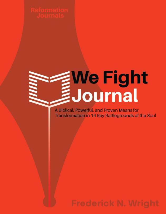 Reformation Journals Cover: We Fight